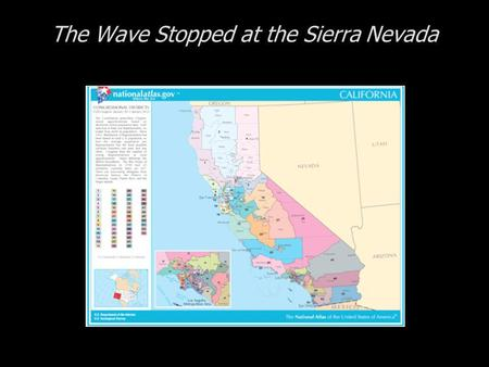 The Wave Stopped at the Sierra Nevada. Cases in Congressional Campaigns, Second Edition: Riding the Wave The Wave Stopped at the Sierra Nevada The State.