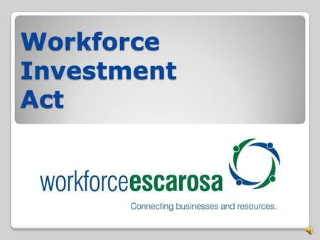 Workforce Investment Act Workforce Investment Act (WIA) The U.S. Chamber of Commerce estimates that by 2018, 63 percent of all jobs will require some.