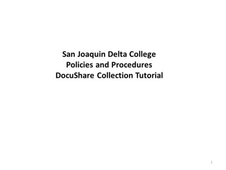 San Joaquin Delta College Policies and Procedures DocuShare Collection Tutorial 1.