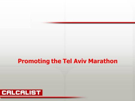Promoting the Tel Aviv Marathon. 2010 Recommended sites along the route of the marathon.