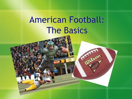American Football: The Basics. The Field The football field is 100 yards long. On both ends there is an End Zone where all touchdowns are scored. In each.