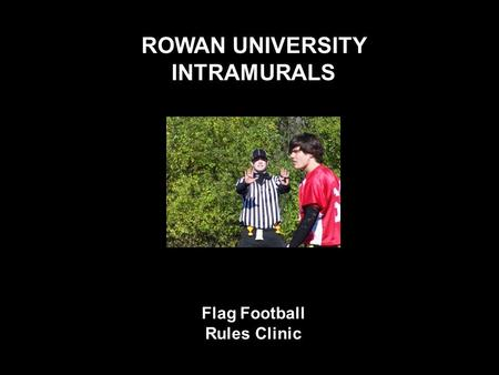 ROWAN UNIVERSITY INTRAMURALS