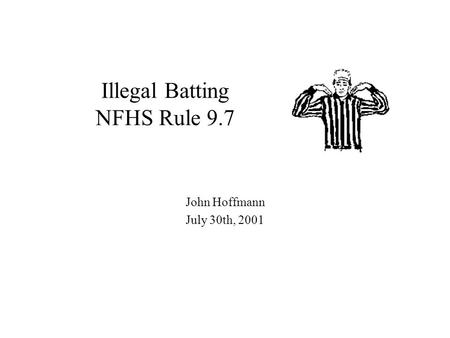Illegal Batting NFHS Rule 9.7