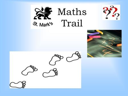 Maths Trail. How many hanging baskets are there in the garden? 1.