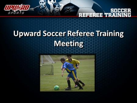 Upward Soccer Referee Training Meeting