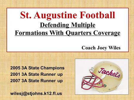 2005 3A State Champions 2001 3A State Runner up 2007 3A State Runner up St. Augustine Football Defending Multiple Formations With.