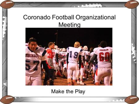 Coronado Football Organizational Meeting Make the Play.