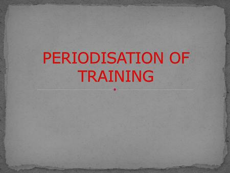 Breaking the training programme into periods of time that will help the athlete reach their peak performance at a certain time.