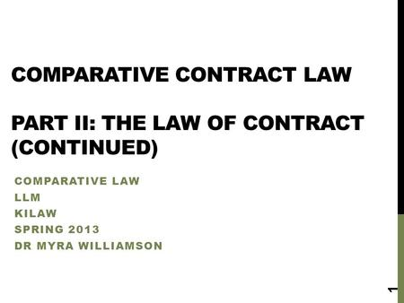 Comparative Contract Law Part II: The law of contract (Continued)