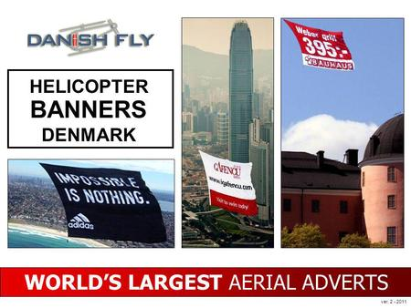 WORLDS LARGEST AERIAL ADVERTS HELICOPTER BANNERS DENMARK ver. 2 - 2011.