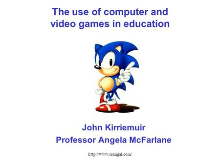 The use <strong>of</strong> computer <strong>and</strong> video <strong>games</strong> in education John Kirriemuir Professor Angela McFarlane.