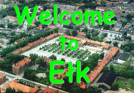 1Welcometo Ełk 2 Training Center for Engineer Troops Ełk Specialists.