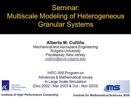 IHPC-IMS Program on Advances & Mathematical Issues in Large Scale Simulation (Dec 2002 - Mar 2003 & Oct - Nov 2003) Seminar: Multiscale Modeling of Heterogeneous.