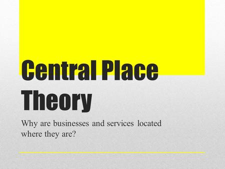 Why are businesses and services located where they are?