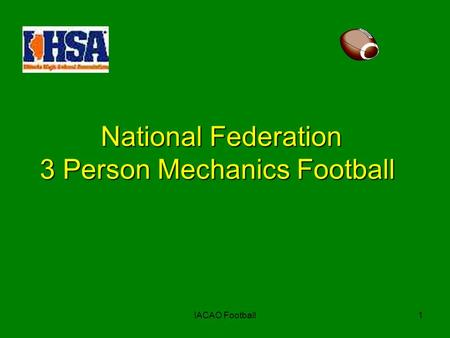 IACAO Football1 National Federation 3 Person Mechanics Football.