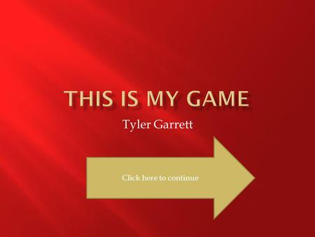 Tyler Garrett Click here to continue On each slide there will be a flag. There will be a word/words in the flag and you have to define what they mean.