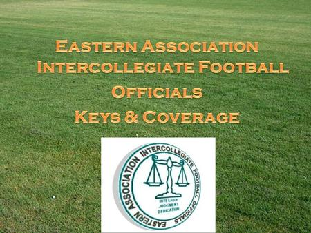 Eastern Association Intercollegiate Football Officials Keys & Coverage