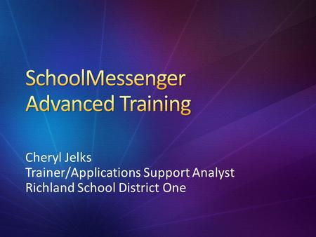 Cheryl Jelks Trainer/Applications Support Analyst Richland School District One.