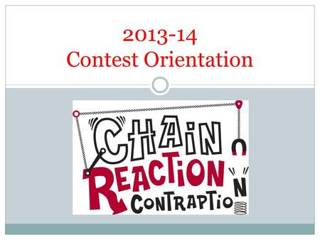 2013-14 Contest Orientation. This Years Challenge Communicate a Message Carnegie Science Center – –Friday, December 13, 2013 7:00 AM – 4:00 PM.