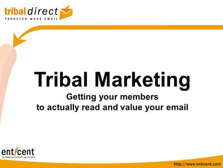 Tribal Email Marketing Email Marketing that Your Audience Will Actually Care About and Read Tribal Marketing Getting your members to actually read and.