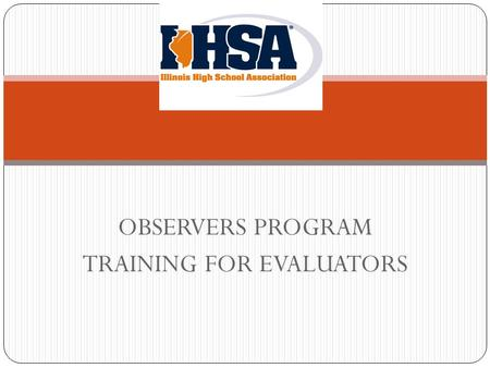 OBSERVERS PROGRAM TRAINING FOR EVALUATORS. Agenda Reasons for an observation Professionalism Pre-contest contact Form(s) to be used Charting a contest.