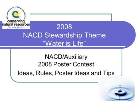 2008 NACD Stewardship Theme Water is Life NACD/Auxiliary 2008 Poster Contest Ideas, Rules, Poster Ideas and Tips.