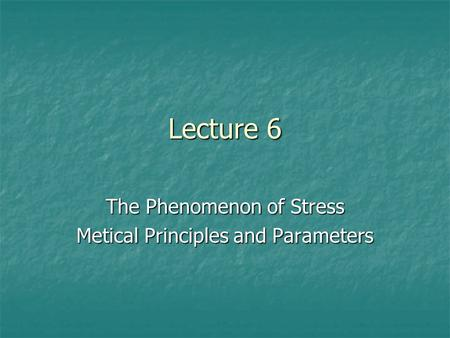 Lecture 6 The Phenomenon of Stress Metical Principles and Parameters.