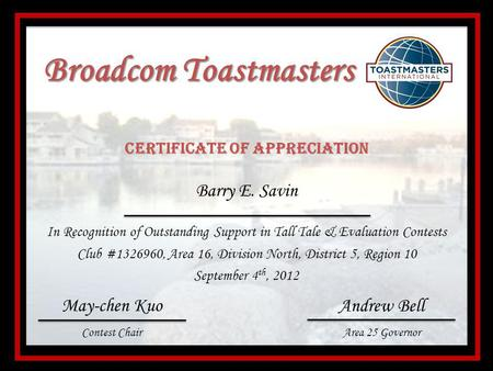 Broadcom Toastmasters Certificate of Appreciation In Recognition of Outstanding Support in Tall Tale & Evaluation Contests Club #1326960, Area 16, Division.