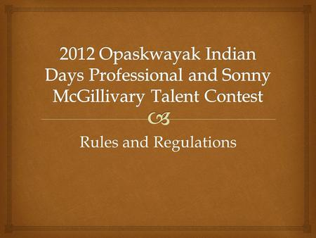 Rules and Regulations. How to qualify for each category: Professional contestants must have a professionally recorded CD Sonny McGillivary Amateur contestants.