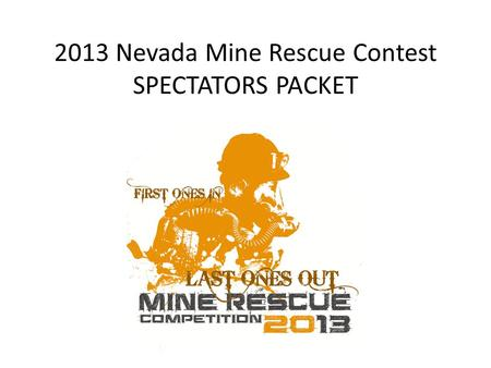 2013 Nevada Mine Rescue Contest SPECTATORS PACKET.