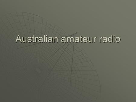 Australian amateur radio. Wireless institute of Australia Equal to ARRL Equal to ARRL World's first and oldest National Radio Society World's first and.