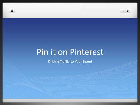 Pin it on Pinterest Driving Traffic to Your Brand.