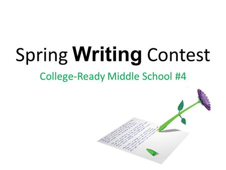 Spring Writing Contest College-Ready Middle School #4.