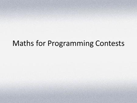 Maths for Programming Contests
