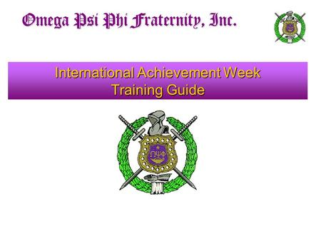 Omega Psi Phi Fraternity, Inc. International Achievement Week Training Guide.