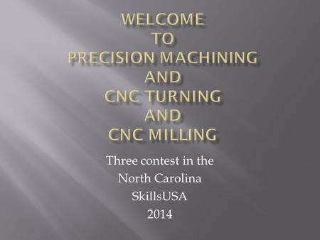 Three contest in the North Carolina SkillsUSA 2014.