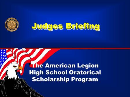 Judges Briefing The American Legion High School Oratorical Scholarship Program.