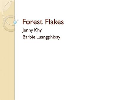 Forest Flakes Jenny Khy Barbie Luangphixay. About Post Founded in 1895 by Charles William Post History of nutritious, high-quality cereal products Included.