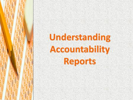 Understanding Accountability Reports. Where Do I Find These Reports? Counselor Principal School Improvement Specialist System Testing Coordinator State.