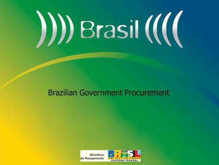 Brazil Electronic Government Procurement ExpoXangai – feb/2010 MINISTRY OF PLANNING Secretariat of Logistics and <strong>Information</strong> <strong>Technology</strong> Brazilian Government.