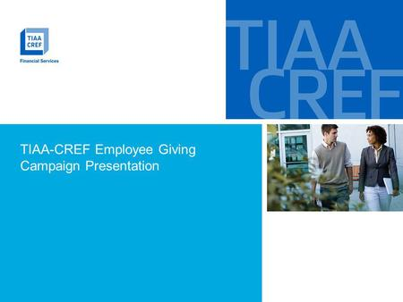 TIAA-CREF Employee Giving Campaign Presentation