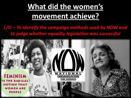 What did the women's movement achieve?