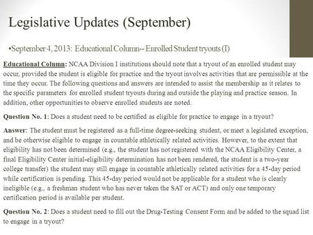 September 4, 2013: Educational Column-- Enrolled Student tryouts (I) Educational Column: NCAA Division I institutions should note that a tryout of an enrolled.