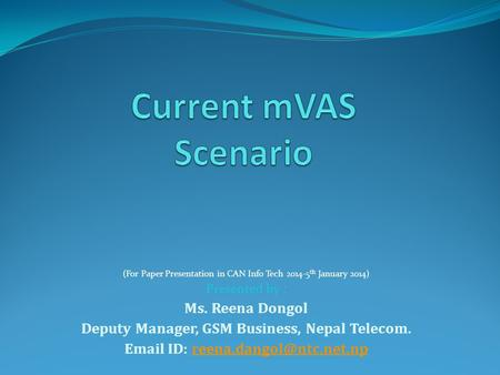Current mVAS Scenario Ms. Reena Dongol