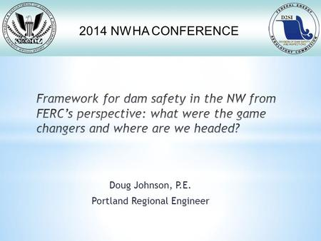 2014 NWHA CONFERENCE Doug Johnson, P.E. Portland Regional Engineer.