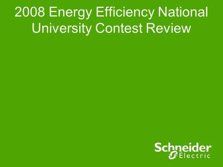 2008 Energy Efficiency National University Contest Review.