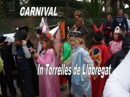 In Torrelles de LLobregat some people organize a fancy dress contest. A jury of 5 people decides which are the most original fancy dresses. And there.