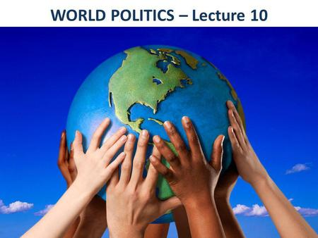 WORLD POLITICS – Lecture 10. 4. MULTIPOLAR STABILITY IN LIBERALISM (2): After Pax Americana (Charles Kupchan)