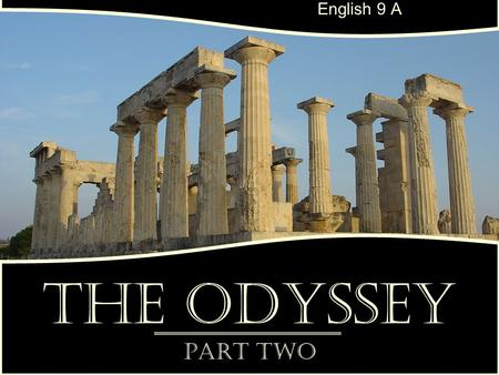 English 9 A The Odyssey Part Two.