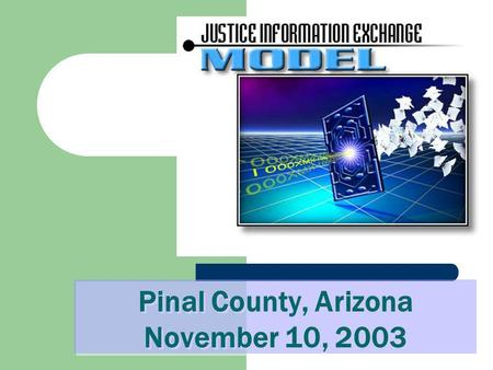 Pinal County, Arizona November 10, 2003 Pinal County, Arizona November 10, 2003.